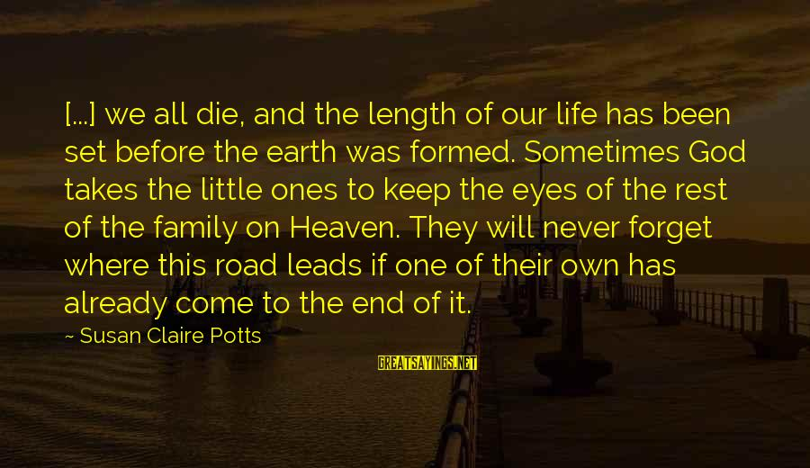 Road And Life Sayings By Susan Claire Potts: [...] we all die, and the length of our life has been set before the
