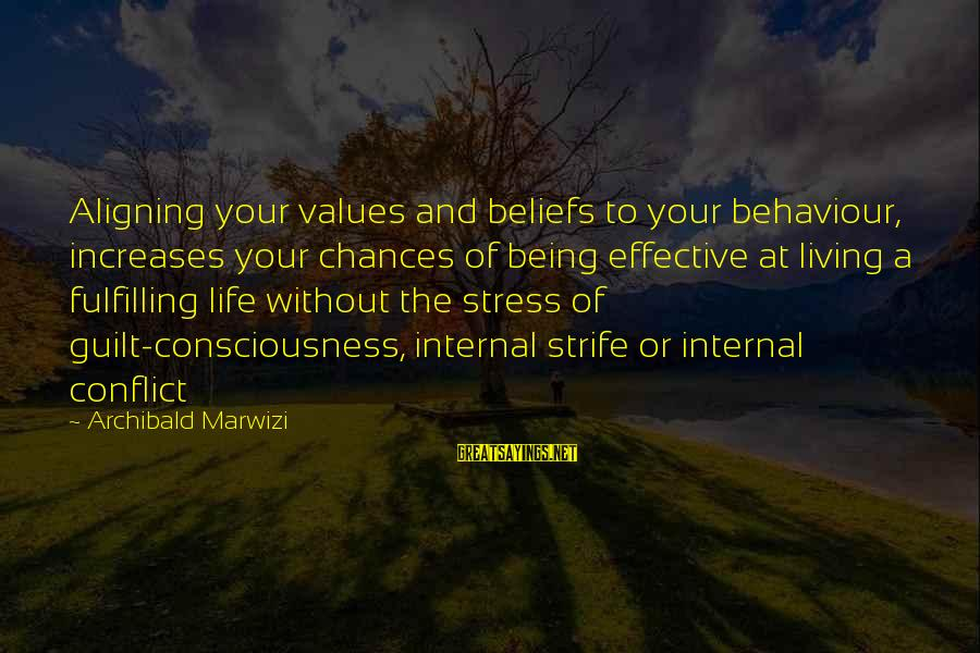 Robert Hare Sayings By Archibald Marwizi: Aligning your values and beliefs to your behaviour, increases your chances of being effective at
