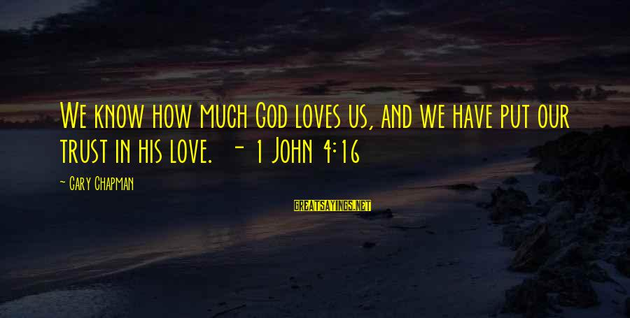 Robert Hare Sayings By Gary Chapman: We know how much God loves us, and we have put our trust in his