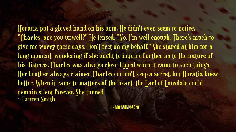 """Robert Hare Sayings By Lauren Smith: Horatia put a gloved hand on his arm. He didn't even seem to notice. """"Charles,"""