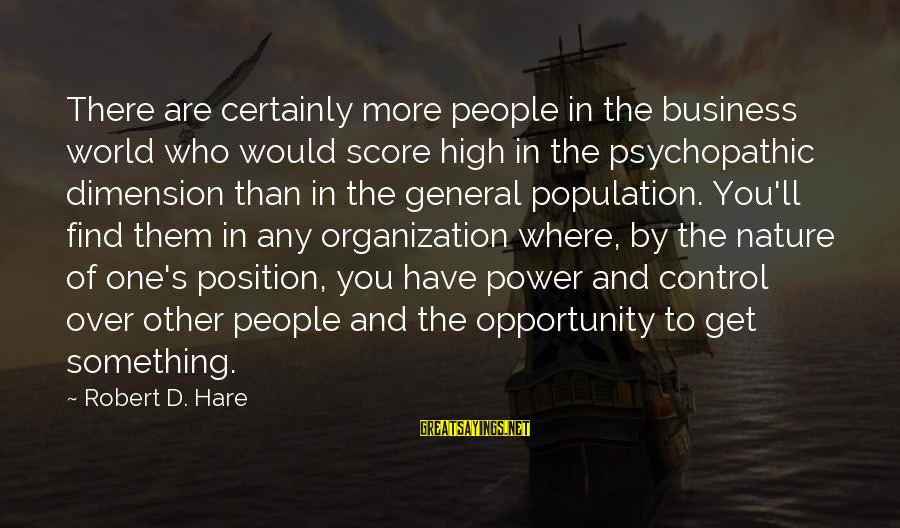Robert Hare Sayings By Robert D. Hare: There are certainly more people in the business world who would score high in the