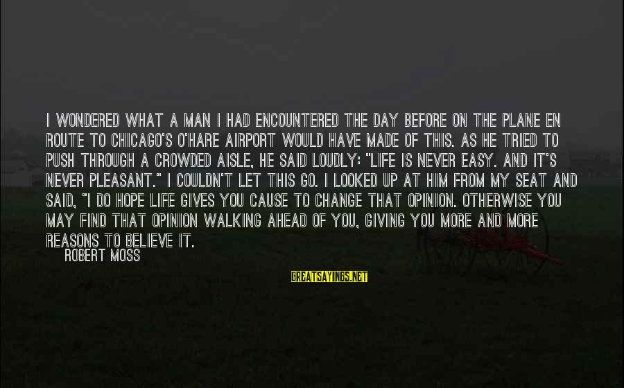 Robert Hare Sayings By Robert Moss: I wondered what a man I had encountered the day before on the plane en