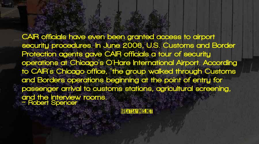 Robert Hare Sayings By Robert Spencer: CAIR officials have even been granted access to airport security procedures. In June 2006, U.S.