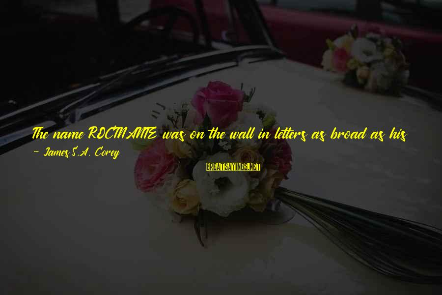 Rocinante Sayings By James S.A. Corey: The name ROCINANTE was on the wall in letters as broad as his hand, and