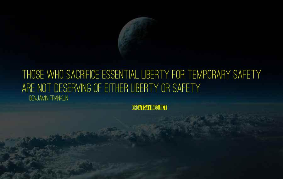 Ron Perelman Sayings By Benjamin Franklin: Those who sacrifice essential liberty for temporary safety are not deserving of either liberty or