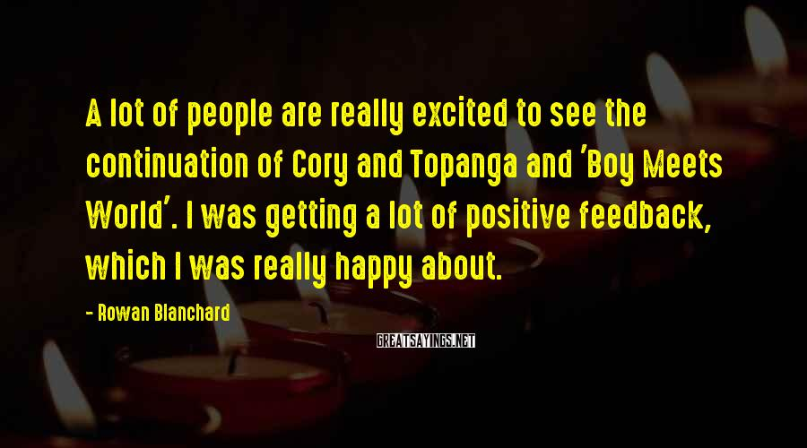 Rowan Blanchard Sayings: A lot of people are really excited to see the continuation of Cory and Topanga