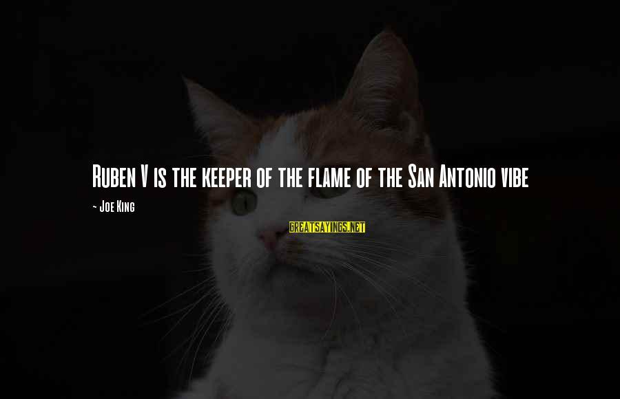 Rubens Sayings By Joe King: Ruben V is the keeper of the flame of the San Antonio vibe