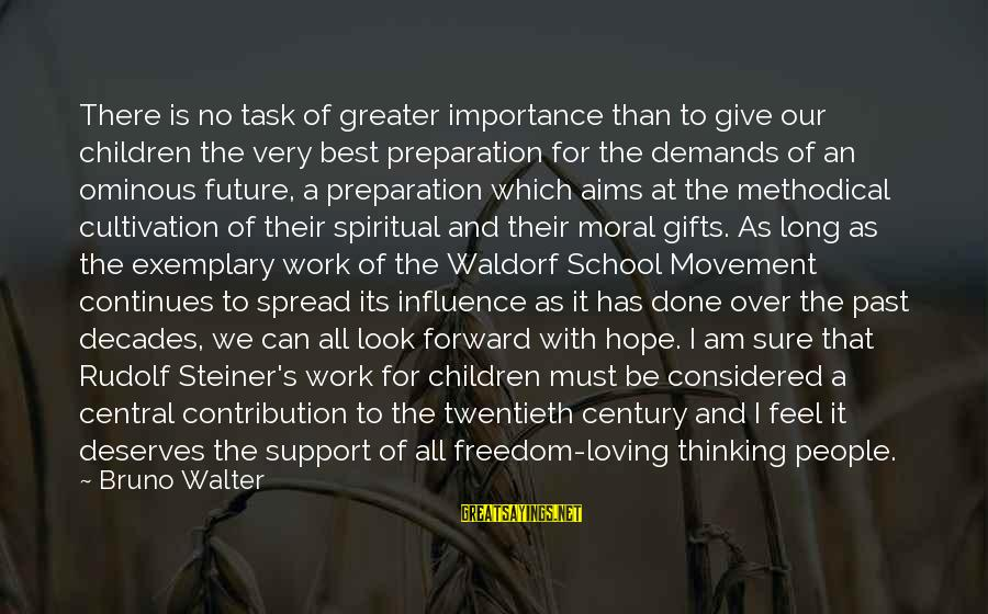 Rudolf Steiner Sayings By Bruno Walter: There is no task of greater importance than to give our children the very best