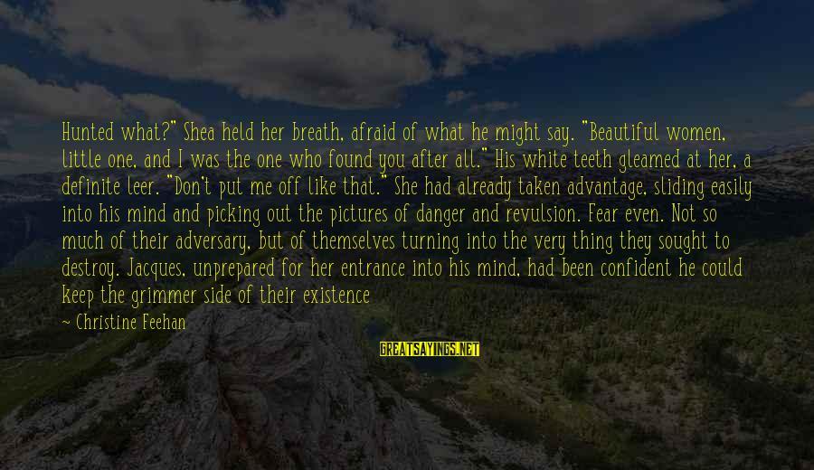 "Rueful Sayings By Christine Feehan: Hunted what?"" Shea held her breath, afraid of what he might say. ""Beautiful women, little"