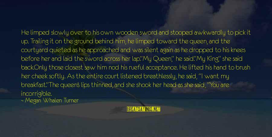 Rueful Sayings By Megan Whalen Turner: He limped slowly over to his own wooden sword and stooped awkwardly to pick it
