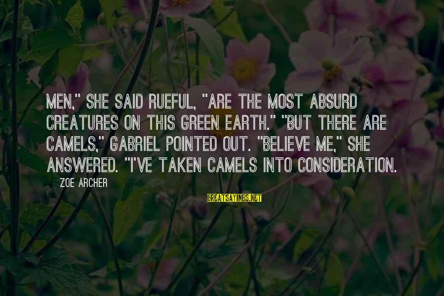 """Rueful Sayings By Zoe Archer: Men,"""" she said rueful, """"are the most absurd creatures on this green earth."""" """"But there"""
