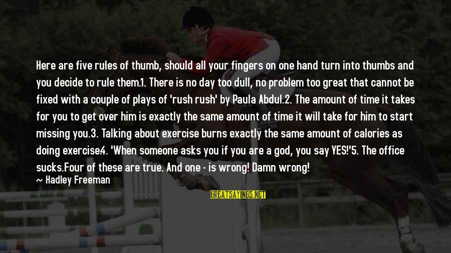 Rules Of Thumb Sayings By Hadley Freeman: Here are five rules of thumb, should all your fingers on one hand turn into