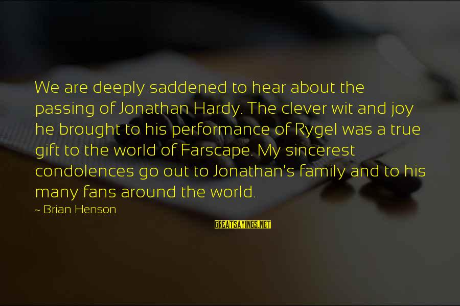 Rygel Sayings By Brian Henson: We are deeply saddened to hear about the passing of Jonathan Hardy. The clever wit