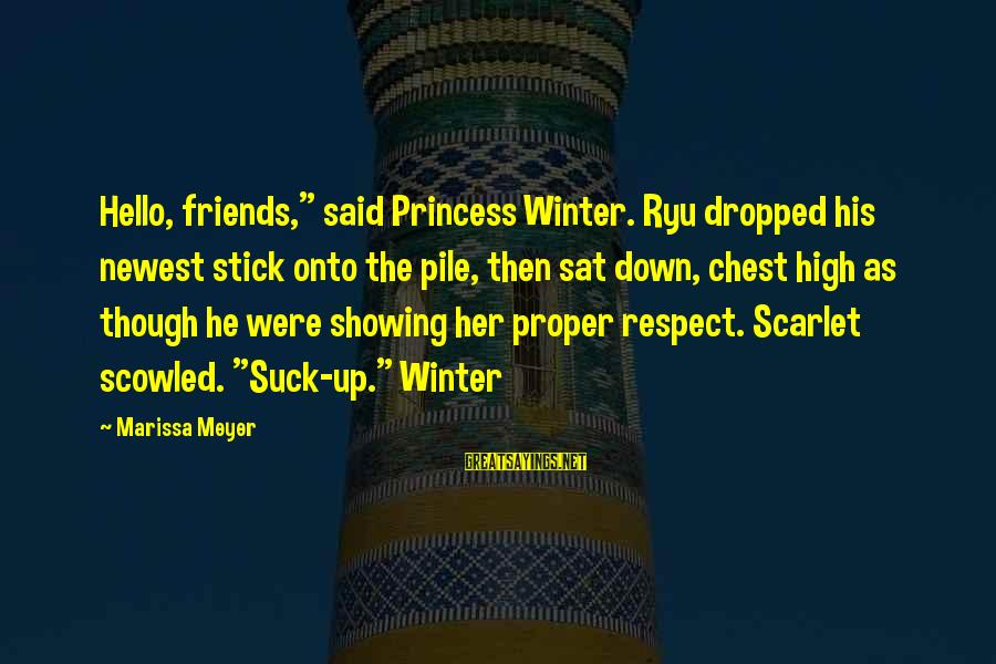 """Ryu Sayings By Marissa Meyer: Hello, friends,"""" said Princess Winter. Ryu dropped his newest stick onto the pile, then sat"""