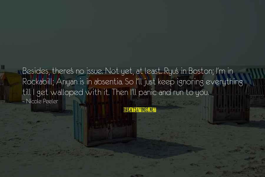 Ryu Sayings By Nicole Peeler: Besides, there's no issue. Not yet, at least. Ryu's in Boston; I'm in Rockabill; Anyan