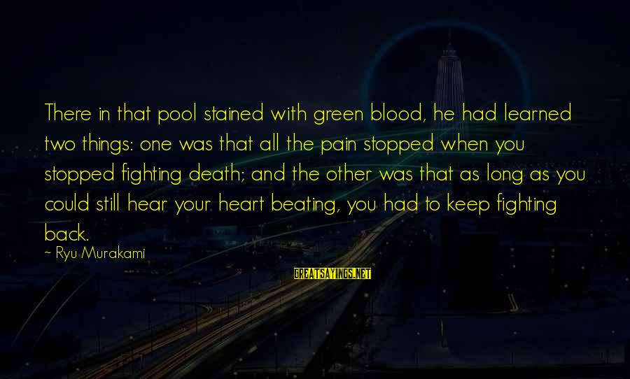 Ryu Sayings By Ryu Murakami: There in that pool stained with green blood, he had learned two things: one was