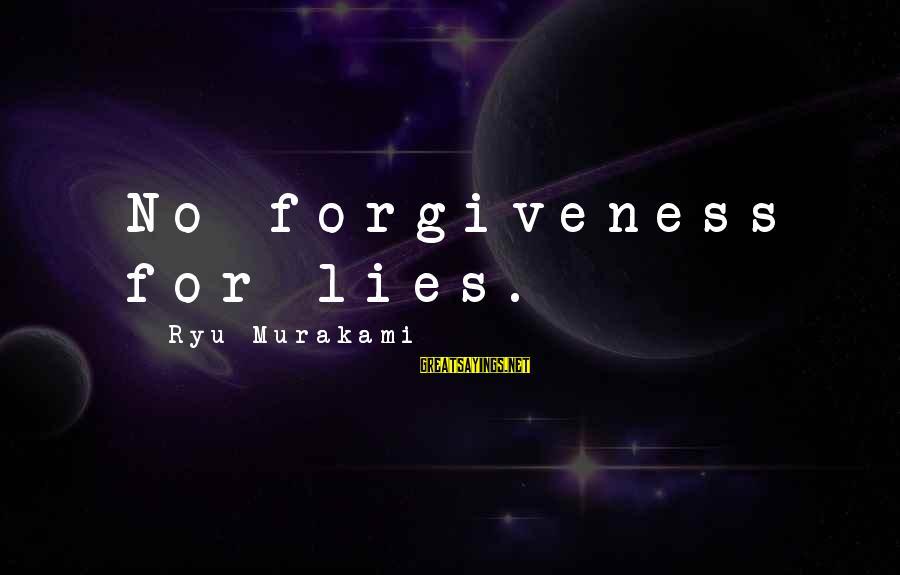 Ryu Sayings By Ryu Murakami: No forgiveness for lies.