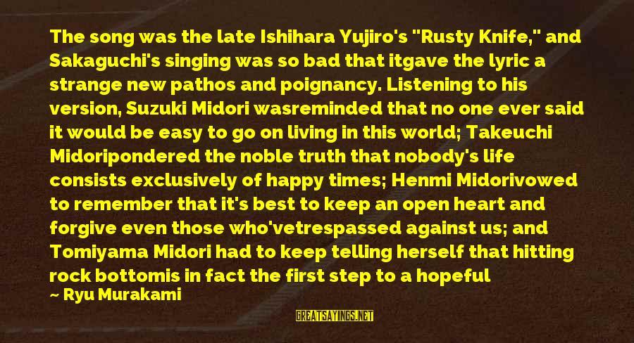 "Ryu Sayings By Ryu Murakami: The song was the late Ishihara Yujiro's ""Rusty Knife,"" and Sakaguchi's singing was so bad"