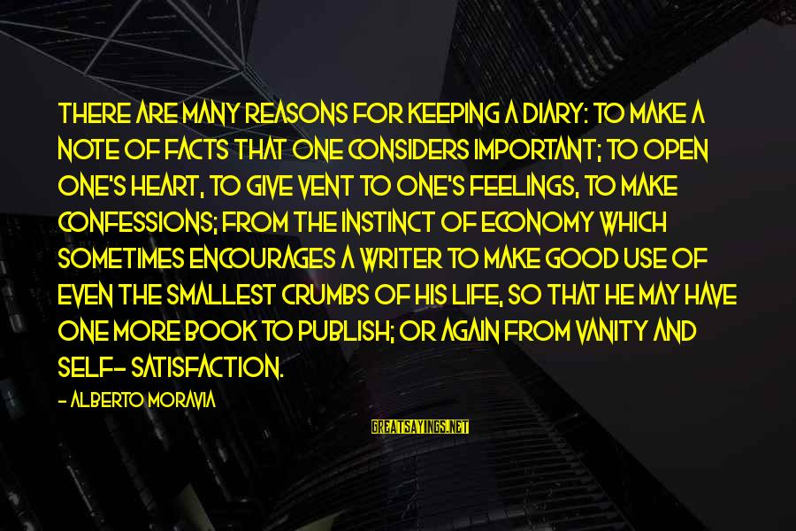S Diary Sayings By Alberto Moravia: There are many reasons for keeping a diary: to make a note of facts that