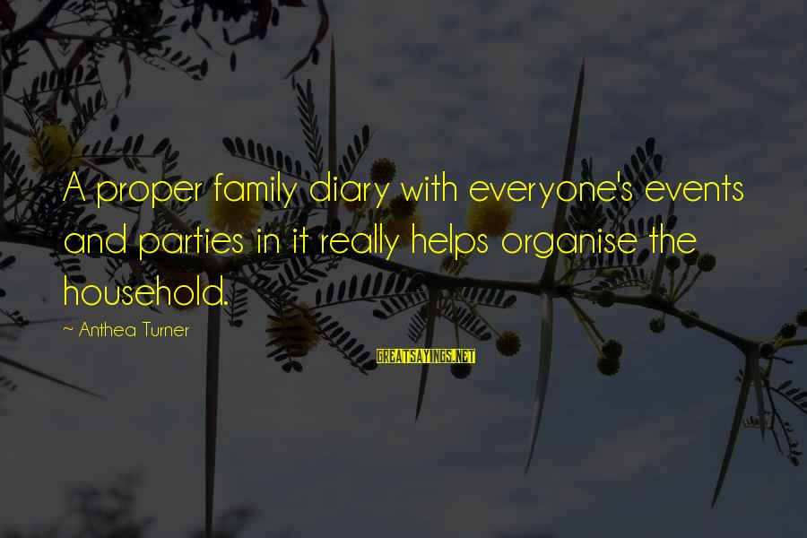 S Diary Sayings By Anthea Turner: A proper family diary with everyone's events and parties in it really helps organise the