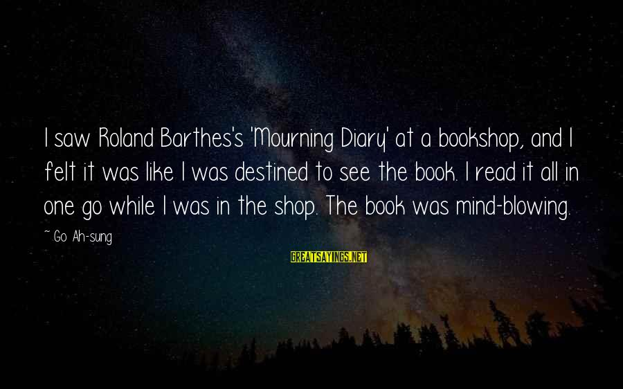 S Diary Sayings By Go Ah-sung: I saw Roland Barthes's 'Mourning Diary' at a bookshop, and I felt it was like