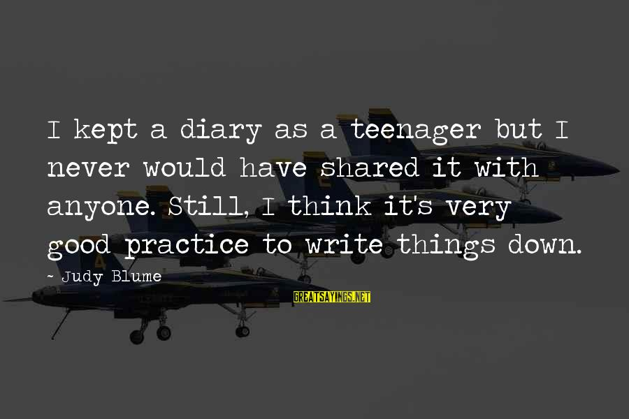 S Diary Sayings By Judy Blume: I kept a diary as a teenager but I never would have shared it with
