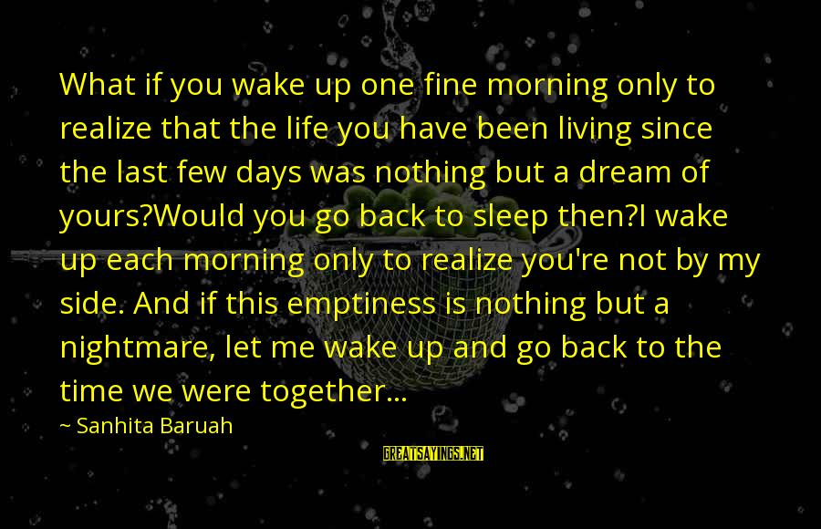 Sad Lovelorn Sayings By Sanhita Baruah: What if you wake up one fine morning only to realize that the life you