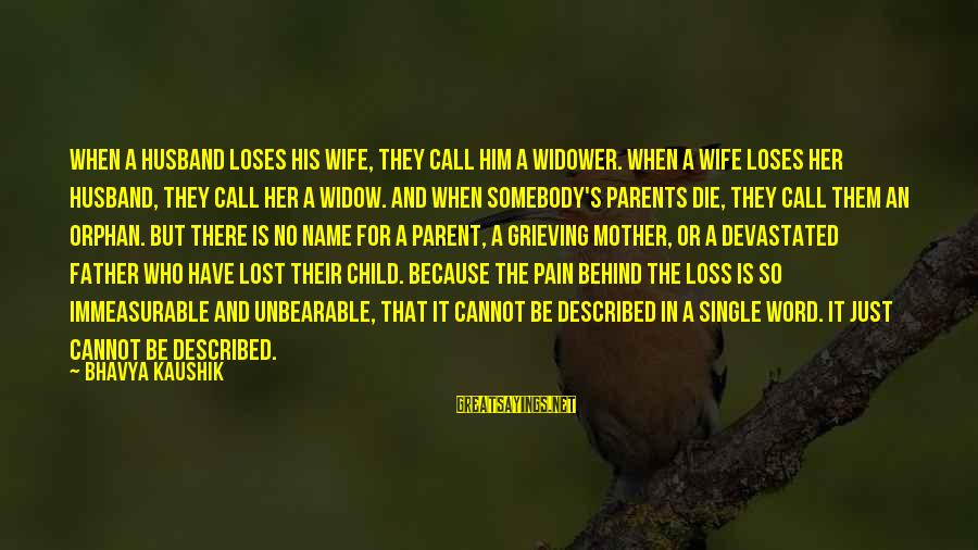 Sad Orphan Sayings By Bhavya Kaushik: When a husband loses his wife, they call him a widower. When a wife loses