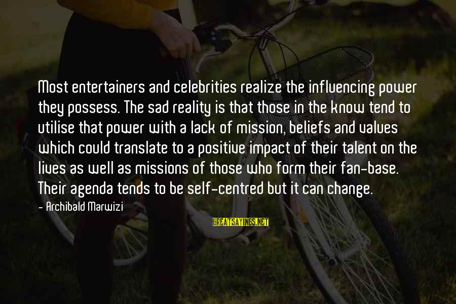 Sad Self Sayings By Archibald Marwizi: Most entertainers and celebrities realize the influencing power they possess. The sad reality is that
