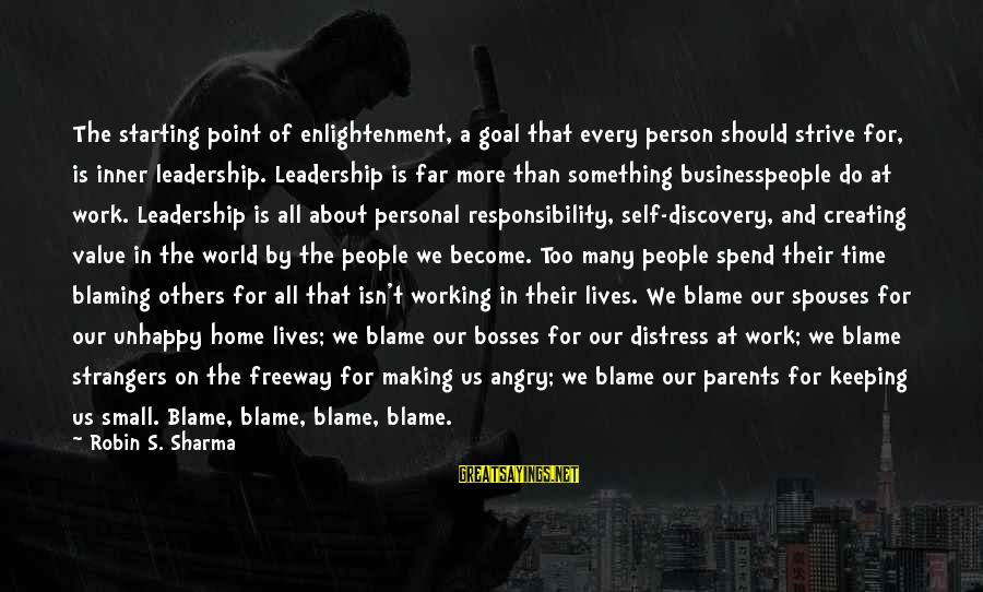 Sad Self Sayings By Robin S. Sharma: The starting point of enlightenment, a goal that every person should strive for, is inner