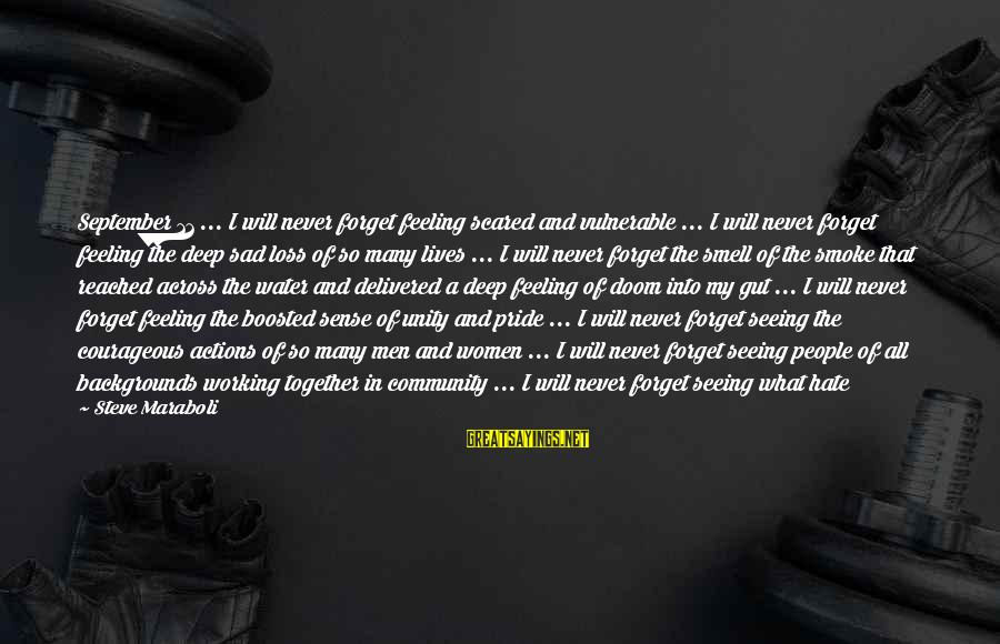 Sad Water Sayings By Steve Maraboli: September 11 ... I will never forget feeling scared and vulnerable ... I will never