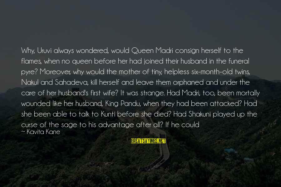 Sahadeva Sayings By Kavita Kane: Why, Uruvi always wondered, would Queen Madri consign herself to the flames, when no queen