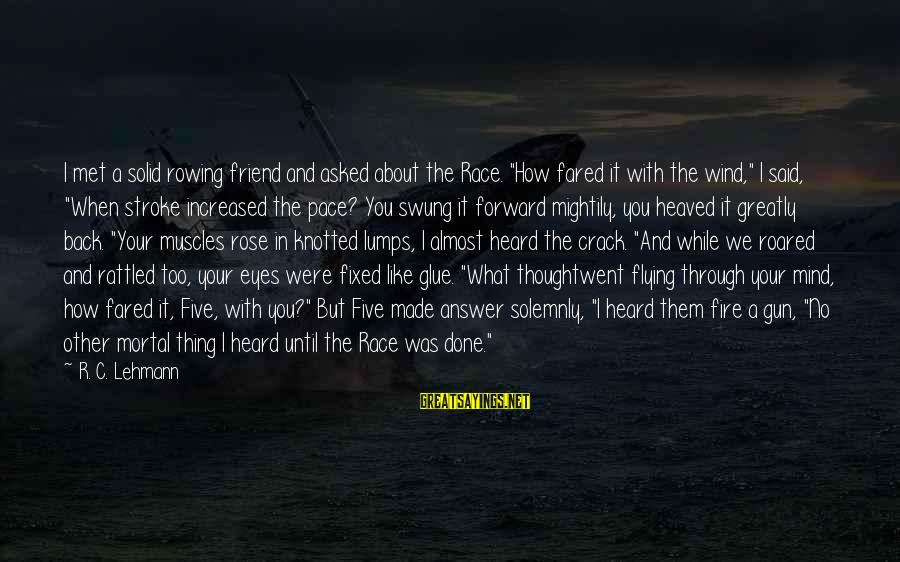 """Said And Done Sayings By R. C. Lehmann: I met a solid rowing friend and asked about the Race. """"How fared it with"""