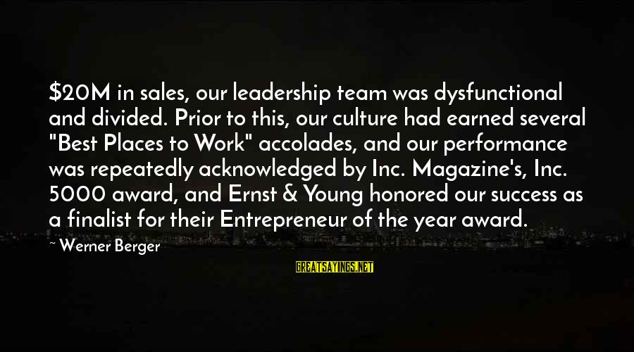 Sales Performance Sayings By Werner Berger: $20M in sales, our leadership team was dysfunctional and divided. Prior to this, our culture