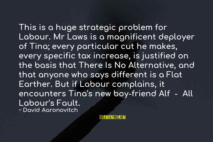 Sammies Sayings By David Aaronovitch: This is a huge strategic problem for Labour. Mr Laws is a magnificent deployer of