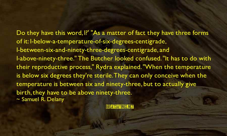 "Samuel Delany Sayings By Samuel R. Delany: Do they have this word, I?' ""As a matter of fact they have three forms"