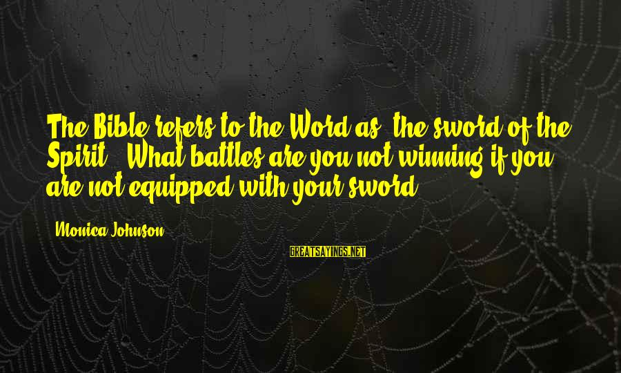 Sananda Sayings By Monica Johnson: The Bible refers to the Word as 'the sword of the Spirit.' What battles are