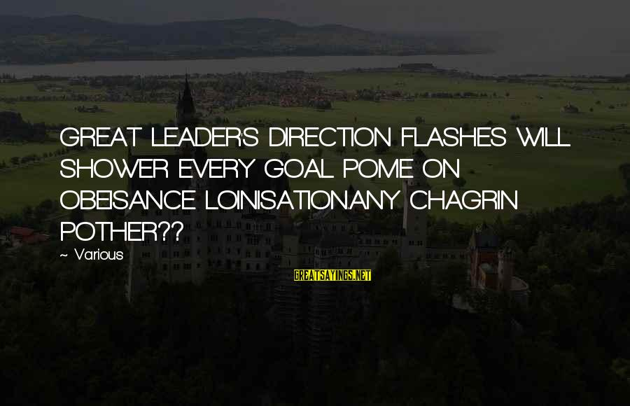 Sapit Sayings By Various: GREAT LEADER'S DIRECTION FLASHES WILL SHOWER EVERY GOAL POME ON OBEISANCE LOINISATION.ANY CHAGRIN POTHER??