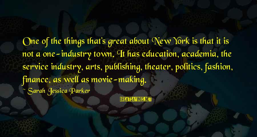 Sarah Jessica Sayings By Sarah Jessica Parker: One of the things that's great about New York is that it is not a