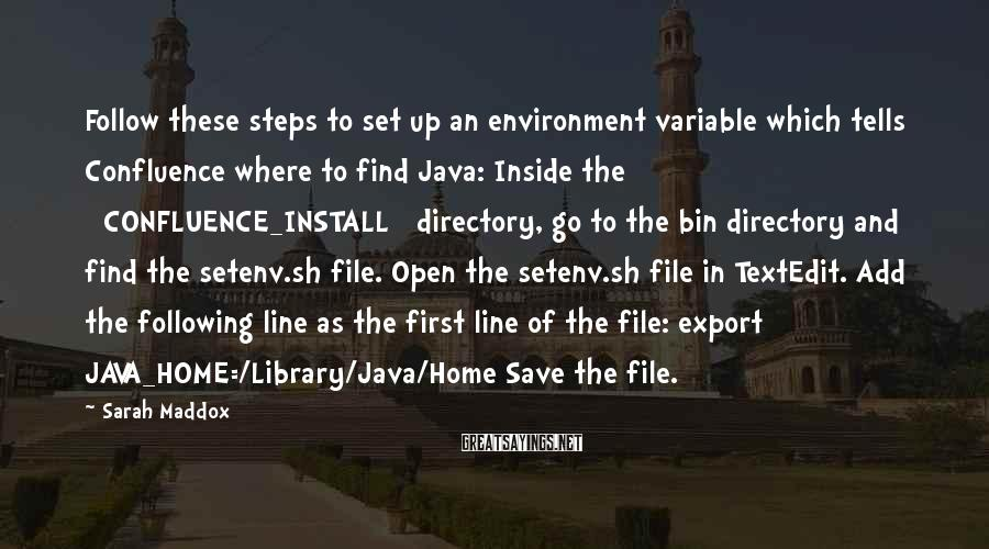 Sarah Maddox Sayings: Follow these steps to set up an environment variable which tells Confluence where to find