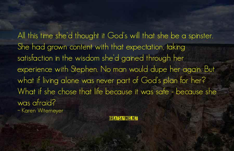 Satisfaction In God Sayings By Karen Witemeyer: All this time she'd thought it God's will that she be a spinster. She had