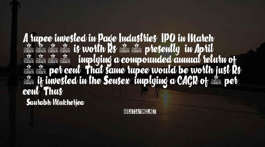 Saurabh Mukherjea Sayings: A rupee invested in Page Industries' IPO in March 2007 is worth Rs 34 presently