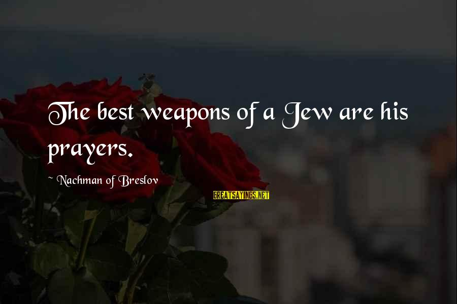 Save Sparrow Bird Sayings By Nachman Of Breslov: The best weapons of a Jew are his prayers.