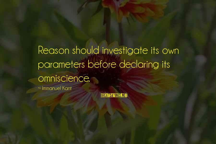 Saying Goodbye Mom Inspirational Sayings By Immanuel Kant: Reason should investigate its own parameters before declaring its omniscience.