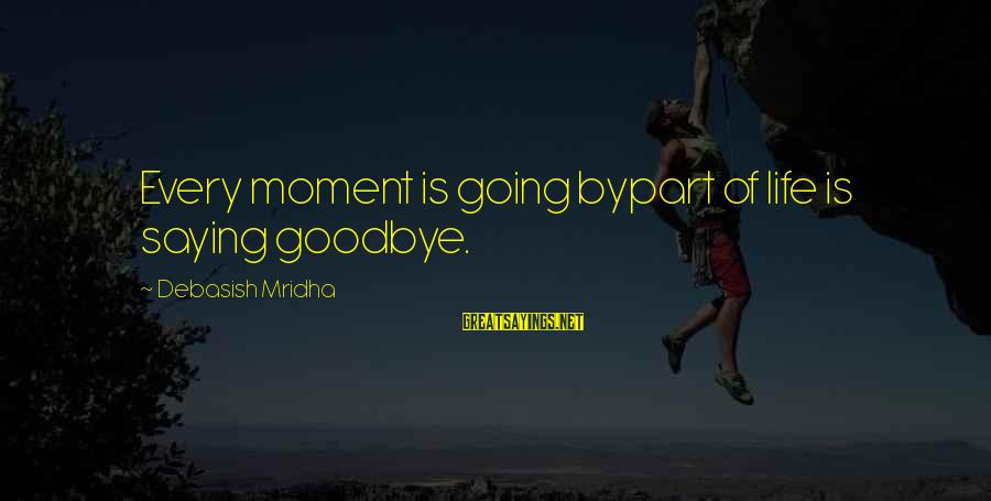 Saying I Love You And Goodbye Sayings By Debasish Mridha: Every moment is going bypart of life is saying goodbye.