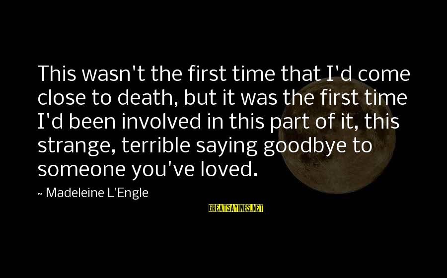 Saying I Love You For The First Time Sayings By Madeleine L'Engle: This wasn't the first time that I'd come close to death, but it was the