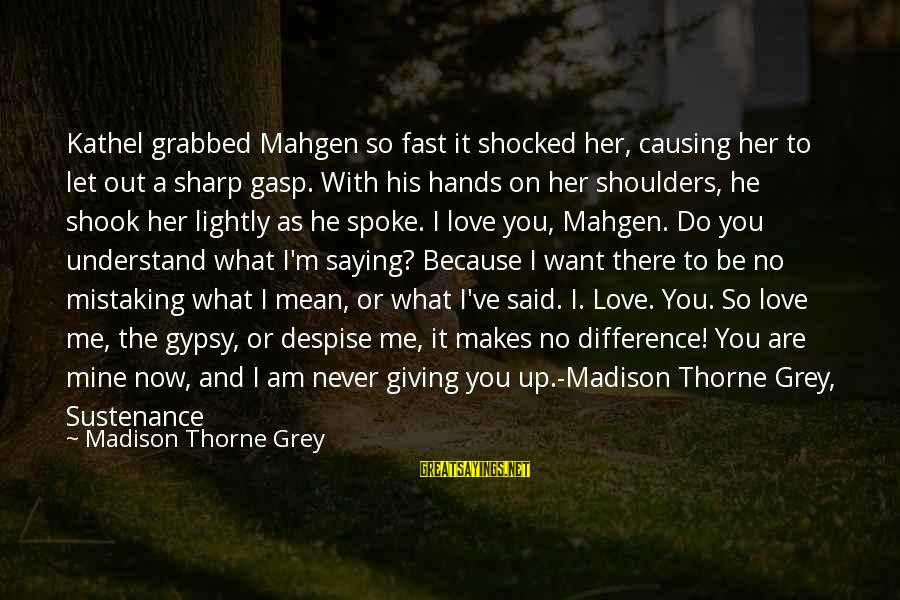 Saying You Love Her Sayings By Madison Thorne Grey: Kathel grabbed Mahgen so fast it shocked her, causing her to let out a sharp