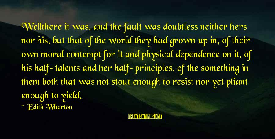 Scarin Sayings By Edith Wharton: Wellthere it was, and the fault was doubtless neither hers nor his, but that of