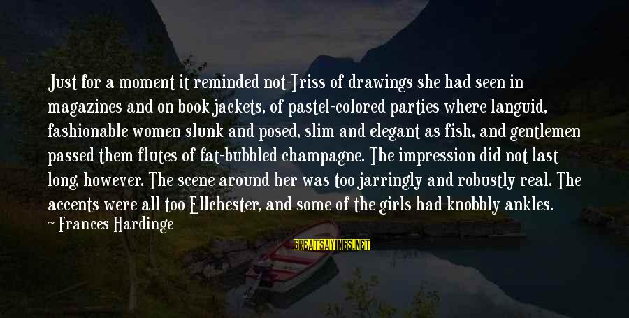 Scene Sayings By Frances Hardinge: Just for a moment it reminded not-Triss of drawings she had seen in magazines and