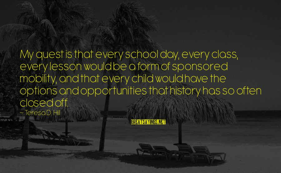 School Closed Sayings By Teresa D. Hill: My quest is that every school day, every class, every lesson would be a form